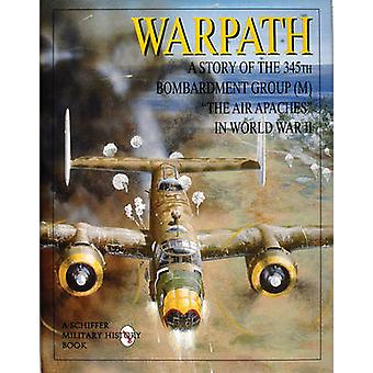 Warpath - A Story of the 345th Bombardment Group (M) in World War II b