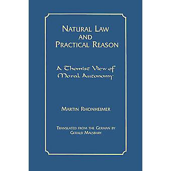 Natural Law and Practical Reason - A Thomist View of Moral Autonomy by