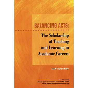 Balancing Acts - The Scholarship of Teaching and Learning in Academic