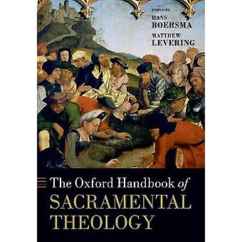 The Oxford Handbook of Sacramental Theology by Hans Boersma - 9780198