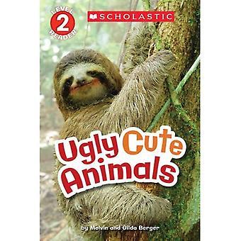 Scholastic Reader Stufe 2: Hässliche niedlichen Tiere