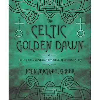 De Keltische Golden Dawn: Een originele & volledige Curriculum van Druidical studie