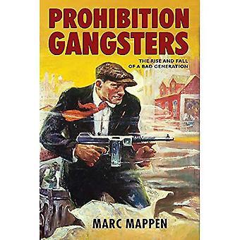 Gangsters d'interdiction: Grandeur et décadence d'une génération mauvaise