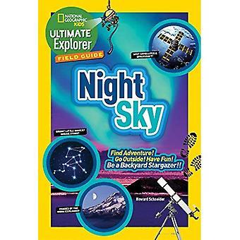 Ultimative Explorer Field Guide: Nachthimmel (National Geographic Kids ultimative Explorer Field Guide)
