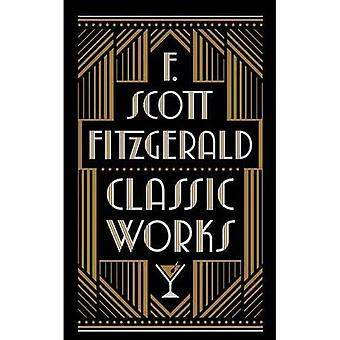 F. Scott Fitzgerald: Classic Works (Barnes & Noble Leatherbound Classic Collection)