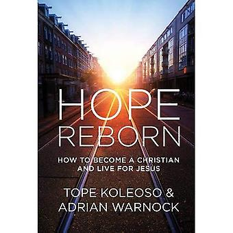 Hope Reborn - How to Become a Christian and Live for Jesus