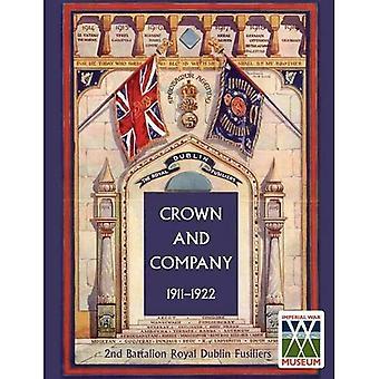 Kroon en bedrijf, de historische vermeldingen van het 2de Bataljon Royal Dublin Fuseliers: 1911-1922 v. 2: voorheen het 1st Bombay Europese Regiment