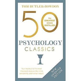 50 Psychology Classics: Your shortcut to the most important ideas on the mind, personality, and human nature