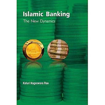 Islamic Banking: The New Dynamics