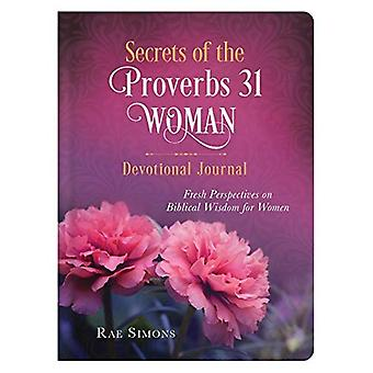 Secrets of the Proverbs 31� Woman Devotional Journal: Fresh Perspectives on Biblical Wisdom for Women