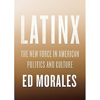 Latinx: La nueva fuerza en la política americana y la cultura