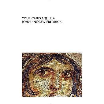 Your Caius Aquilla