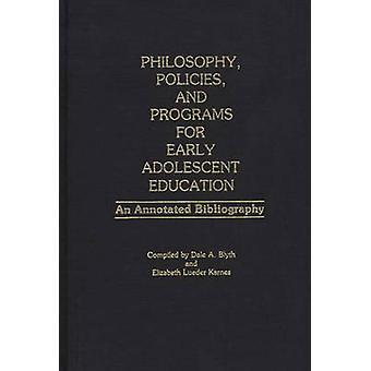 Philosophie-Politiken und Programme für Jugendliche Früherziehung eine kommentierte Bibliographie von Blyth & Dale A.
