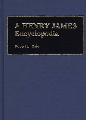 A Henry James Encyclopedia by Gale & Robert L.