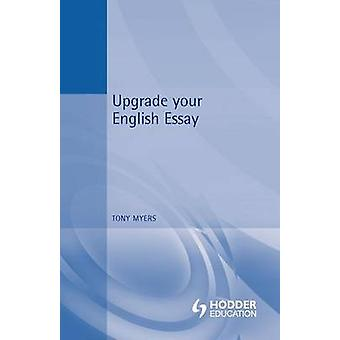 Upgrade Your English Essay by Myers & Tony
