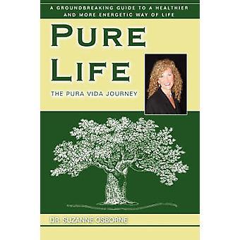 Pure Life The Pura Vida Journey by Osborne & Suzanne