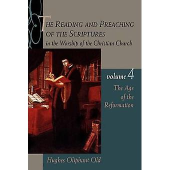 The Age of the Reformation by Old & Hughes Oliphant