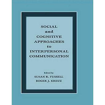 Approcci cognitivi e sociali alla comunicazione interpersonale di Fussell & Susan R.