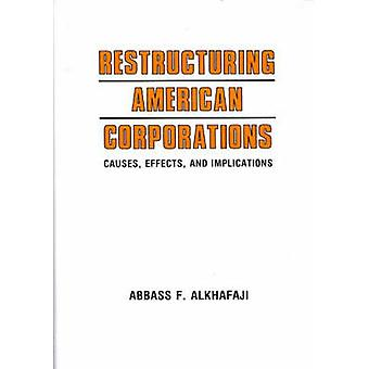 Restructuring American Corporations Causes Effects and Implications by Alkharaji & Abbass F.