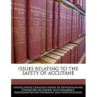 Issues Relating To The Safety Of Accutane by United States Congress House of Represen