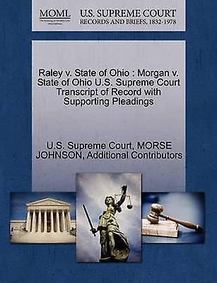 Raley v. State of Ohio  Morgan v. State of Ohio U.S. Supreme Court Transcript of Record with Supporting Pleadings by U.S. Supreme Court