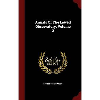 Annals Of The Lowell Observatory Volume 2 by Observatory & Lowell
