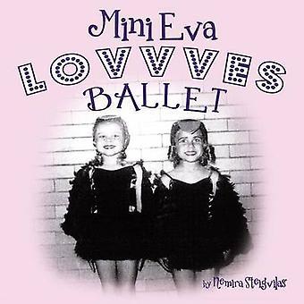 Mini Eva Lovvves Ballet by Steigvilas & Nemira