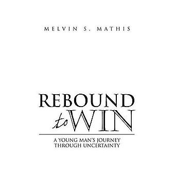 Rebound to Win by Mathis & Melvin S.