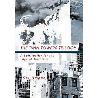Twin Towers Triology en spiritualitet for en alder af terrorisme af Umana & Sal