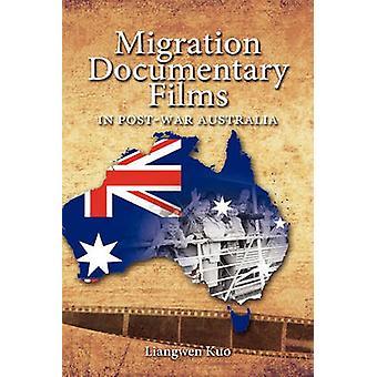 Migration Documentary Films in PostWar Australia by Kuo & Liangwen