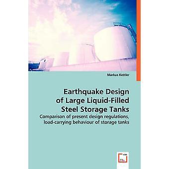 Jordskælvet Design af store LiquidFilled stål lagertanke af Kettler & Markus