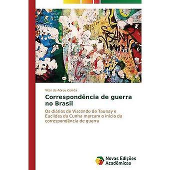 Correspondncia de guerra no Brasil by de Abreu Corra Vtor