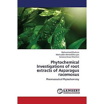 Phytochemical Investigations of root extracts of Asparagus racemosus by Shahriar Mohammad