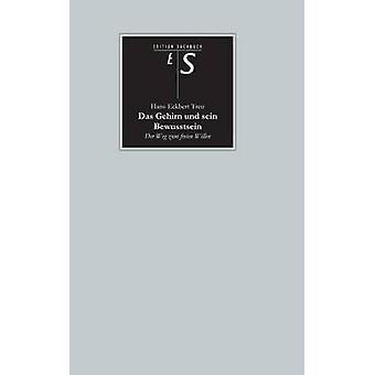 Das Gehirn Und Sein Bewusstsein by Treu & HansEckbert