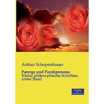 Parerga und Paralipomena by Schopenhauer & Arthur