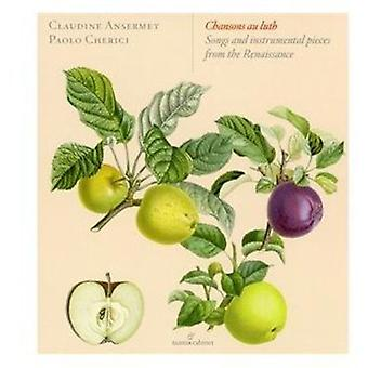 Ansermet/Cherici - Chansons Au Luth: Songs and Instrumental Pieces From the Renaissance [CD] USA import