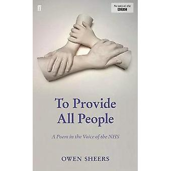 To Provide All People - A Poem in the Voice of the NHS by To Provide A