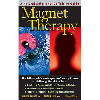 Magnet Therapy - The Self-help Guide to Magnets - Clinically Proven to