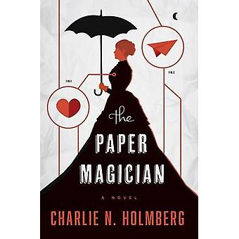 The Paper Magician by Charlie N. Holmberg - 9781477823835 Book