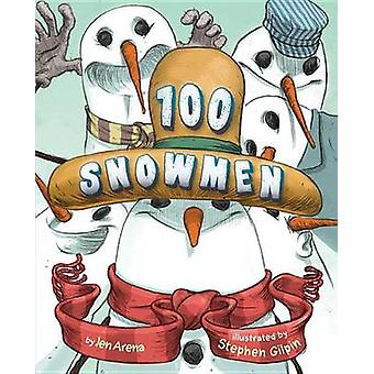 100 Snowmen by Jen Arena - Stephen Gilpin - 9781477847039 Book