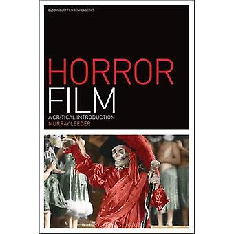 Horror Film - A Critical Introduction (Film Genres) by Murray Leeder -