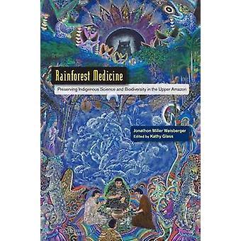 Rainforest Medicine - Preserving Indigenous Science and Biodiversity i