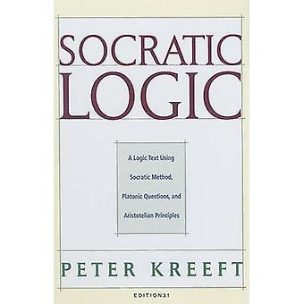 Socratic Logic - Edition 3.1 - A Logic Text Using Socratic Method - Pla