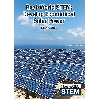 Real-World Stem - Develop Economical Solar Power by Stuart A Kallen -