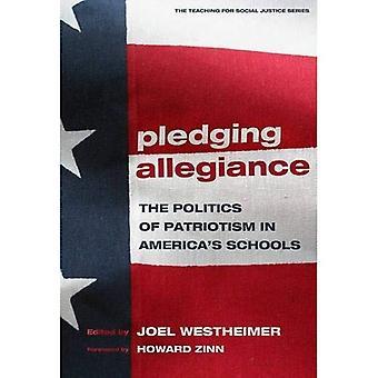 Pledging Allegiance: The Politics of Patriotism in America's Schools (Teaching for Social Justice) (Teaching for Social Justice Series)