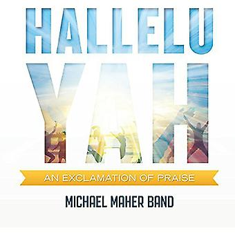 Michael Maher Band - Hallelu Yah: An Exclamation of Praise [CD] USA import