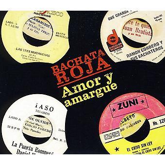 Bachata Roja: Amor Y Amargue - Bachata Roja: Amor Y Amargue [CD] USA import
