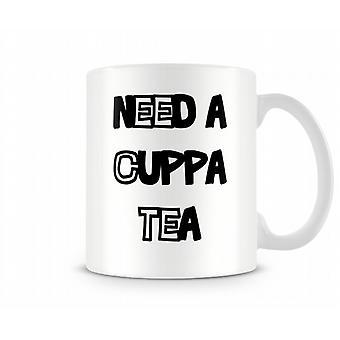 Behöver en kopp kaffe te tryckta mugg