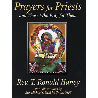 Prières pour les prêtres - et ceux qui prient pour eux par T. Ronald Haney-