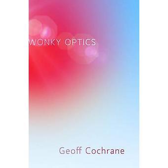 Wonky Optics by Geoff Cochrane - 9780864739810 Book